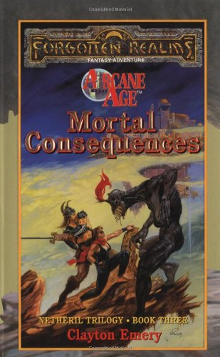 Mortal Consequences : Forgotten Realms: Netheril Trilogy, Book 3