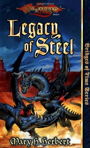 Legacy of Steel (Dragonlance Bridges of Time, Vol. 2) (9780786911875) by Herbert, Mary H.