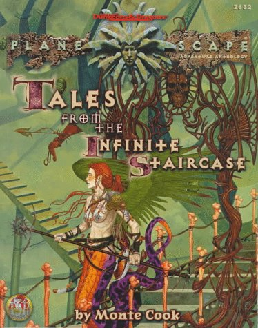 Tales from the Infinite Staircase (AD&D/Planescape Adventure): Monte Cook