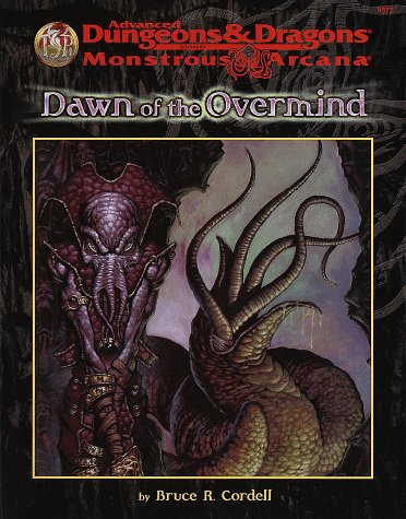 Dawn of the Overmind (Advanced Dungeons & Dragons/Monstrous Arcana): Cordell, Bruce R.