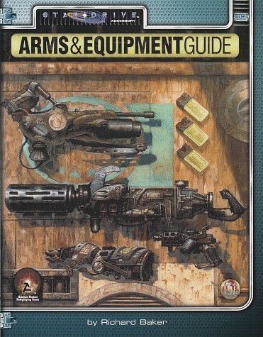 Arms & Equipment Guide (Alternity Sci-Fi Roleplaying, Star Drive Setting): Baker, Richard