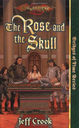 9780786913367: The Rose and the Skull (Dragonlance Bridges of Time, Vol. 4)