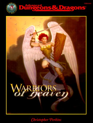Warriors of Heaven (Advanced Dungeons & Dragons Accessory) (0786913614) by Christopher Perkins