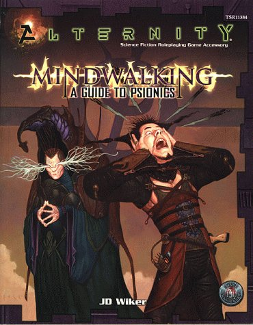 Mindwalking: A Guide to Psionics (Alternity Sci-Fi Roleplaying) (0786913843) by J.D. Wiker; Duane Maxwell; Jennifer Clarke Wilkes