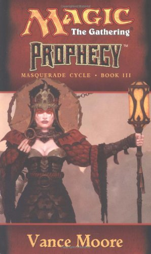 9780786915705: Prophecy (Magic the Gathering: Masquerade Cycle, Bk. III)