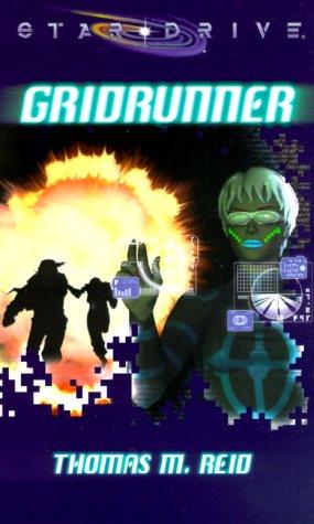 Gridrunner (A Star*Drive(r) Novel): Reid, Thomas M.