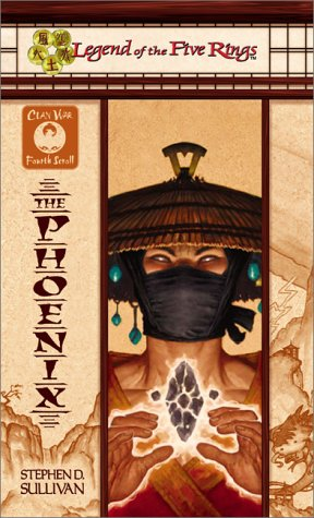 9780786917983: The Phoenix (Legend of the Five Rings: Clan War, Fourth Scroll)