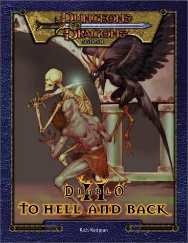 Diablo II: To Hell & Back (Dungeons & Dragons Accessory) (0786918314) by Jason Carl; David Eckelberry; Jeff Quick; Rich Redman; Mike Selinker