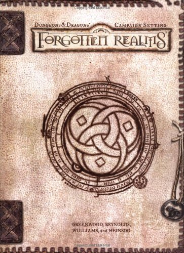 Forgotten Realms Campaign Setting (Dungeons & Dragons d20 3.0 Fantasy Roleplaying, Forgotten Realms Setting) (0786918365) by Ed Greenwood; Rob Heinsoo; Sean K Reynolds; Skip Williams