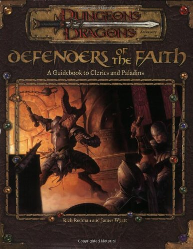 9780786918409: Defenders of the Faith: A Guidebook to Clerics and Paladins