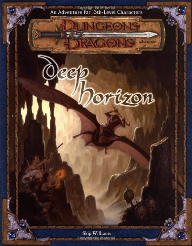 9780786918553: Deep Horizon (Dungeons & Dragons d20 3.5 Fantasy Roleplaying Adventure, 13th Level)