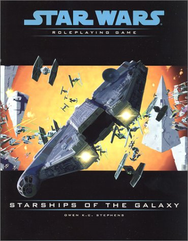 Starships of the Galaxy (Star Wars Roleplaying Game) (0786918594) by Owen K.C. Stephens; Owen K. C. Stephens