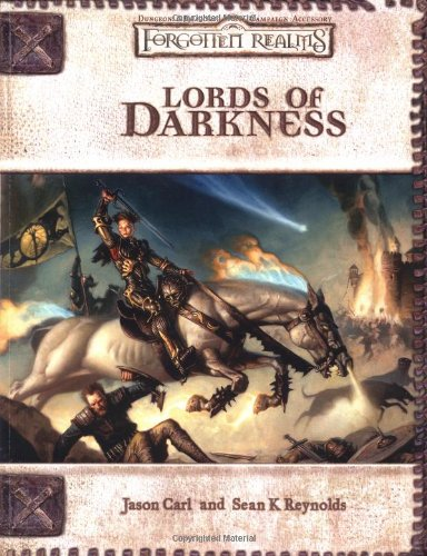 Lords of Darkness (Dungeons & Dragons d20 3.0 Fantasy Roleplaying, Forgotten Realms Setting) (0786919892) by Jason Carl; Sean K. Reynolds