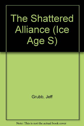 9780786920204: The Shattered Alliance (Ice Age S)