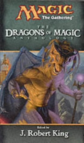 Dragons of Magic (Anthology) (0786926295) by J. Robert King