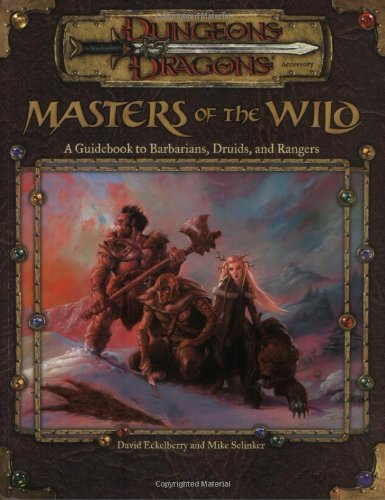 9780786926534: Masters of the Wild: A Guidebook to Barbarians, Druids, and Rangers (Dungeon & Dragons d20 3.0 Fantasy Roleplaying Accessory)