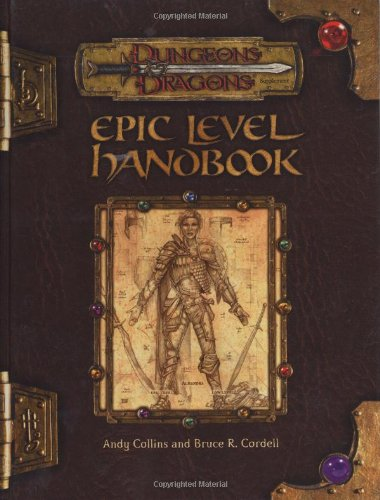 Epic Level Handbook (Dungeon & Dragons d20 3.0 Fantasy Roleplaying) (0786926589) by Andy Collins; Bruce R. Cordell; Thomas M. Reid