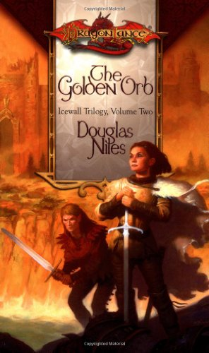 9780786926923: The Golden Orb (Dragonlance: The Icewall Triogy)