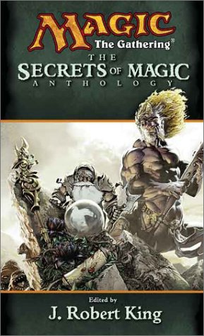 9780786927104: The Secrets of Magic: Anthology (Magic: The Gathering)