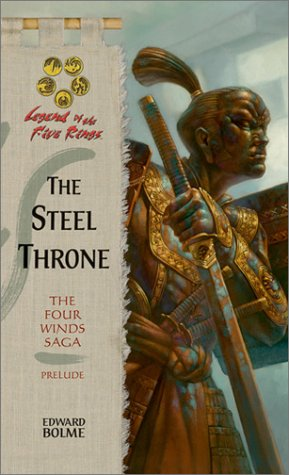 9780786927128: The Steel Throne (Legend of the Five Rings: The Four Winds Saga, Prelude)