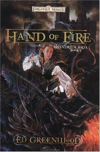 9780786927609: Hand of Fire (Forgotten Realms: Shandril's Saga, Book 3)
