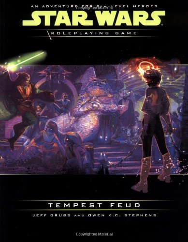 Tempest Feud: An Adventure for 9th-Level Heroes (Star Wars Roleplaying Game) (078692778X) by Jeff Grubb; Owen K.C. Stephens; Owen K. C. Stephens