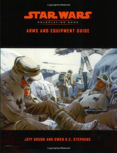 Arms and Equipment Guide (Star Wars Roleplaying Game) (0786927828) by Jeff Grubb; Owen K.C. Stephens