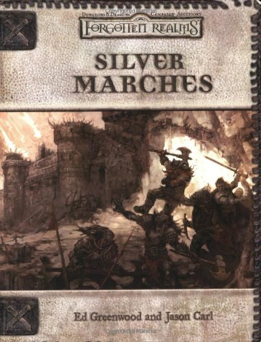 Silver Marches (Dungeons & Dragons d20 3.0 Fantasy Roleplaying, Forgotten Realms Accessory) (0786928352) by Greenwood, Ed; Carl, Jason
