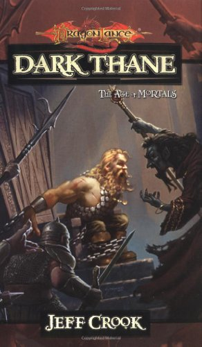 Dark Thane: The Age of Mortals: Crook, Jeff