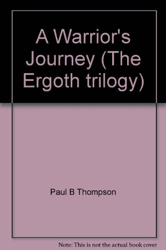 A warrior's journey (Ergoth trilogy) (0786929669) by Thompson, Paul B