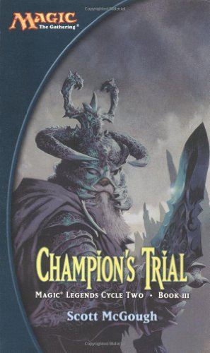 9780786930159: 3: Champion's Trial (Magic: The Gathering: Magic Legends Cycle Two: Book III)