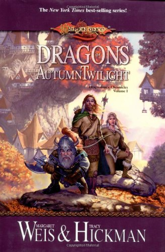 Dragons of Autumn Twilight: Weis, Margaret; Hickman, Tracy