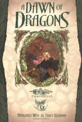 9780786931026: A Dawn of Dragons (Dragonlance: Dragonlance Chronicles Part 6)