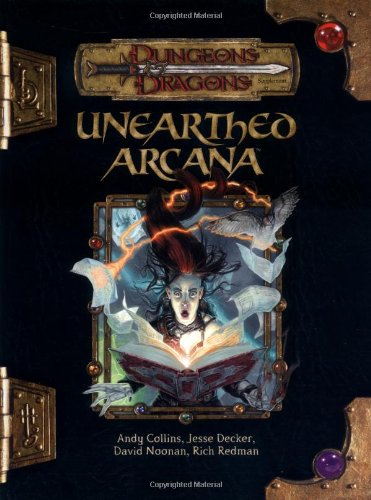 Unearthed Arcana (Dungeons & Dragons d20 3.5 Fantasy Roleplaying) (0786931310) by Andy Collins; David Noonan; Jesse Decker; Rich Redman