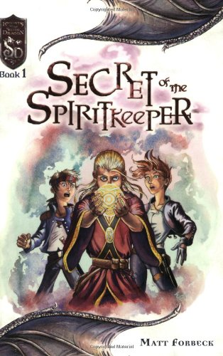 Secret of the Spiritkeeper (Dungeons and Dragons: Knights of the Silver Dragon, Book 1): Matt ...