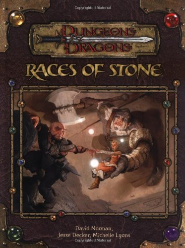 Races of Stone (Dungeons & Dragons d20 3.5 Fantasy Roleplaying Supplement) (0786932783) by Decker, Jesse; Lyons, Michelle; Noonan, David