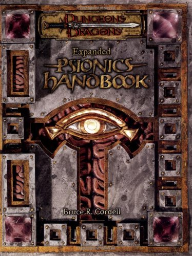 Dungeons and Dragons Expanded Psionics Handbook (Dungeons & Dragons d20 3.5 Fantasy Roleplaying S...