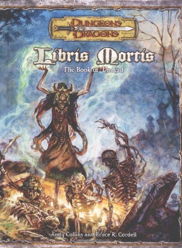 Dungeons & Dragons: Libris Mortis: The Book of the Undead (3.5)