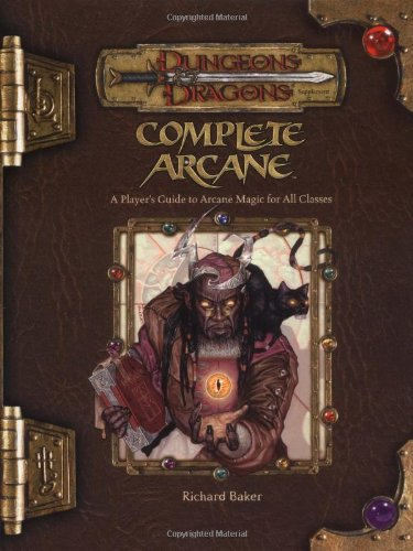 9780786934355: Complete Arcane Handbook: A Player's Guide to Arcane Magic Use (Dungeons & Dragons)