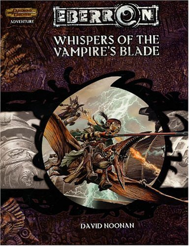 9780786935109: Whispers of the Vampire's Blade (Dungeon & Dragons d20 3.5 Fantasy Roleplaying, Eberron Setting Adventure)
