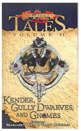 Kender, Gully Dwarves and Gnomes (DragonLance Tales,: Margaret Weis, Tracy