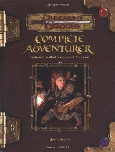 9780786936519: Complete Adventurer: A Guide to Skillful Characters of All Classes (Dungeons & Dragons d20 3.5 Fantasy Roleplaying Supplement)