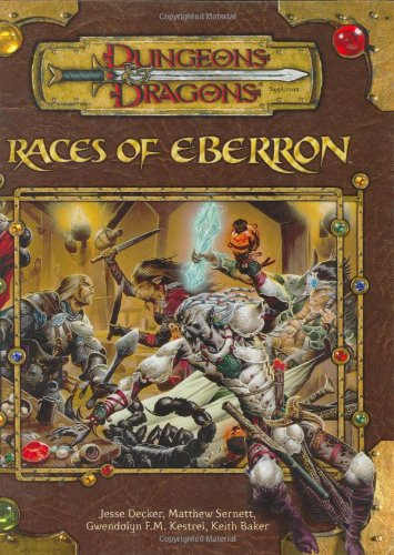 Races of Eberron (Dungeons & Dragons d20 3.5 Fantasy Roleplaying Supplement) (0786936584) by Gwendolyn F.M. Kestrel; Jesse Decker; Keith Baker; Matthew Sernett