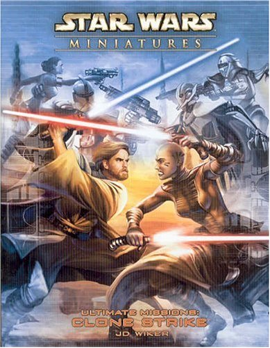 9780786936649: Star Wars Miniatures Ultimate Missions: Clone Strike: A Star Wars Miniatures Game Product (Star Wars Miniatures Product)