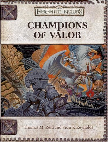 9780786936977: Champions of Valor (Dungeon & Dragons d20 3.5 Fantasy Roleplaying, Forgotten Realms Setting)