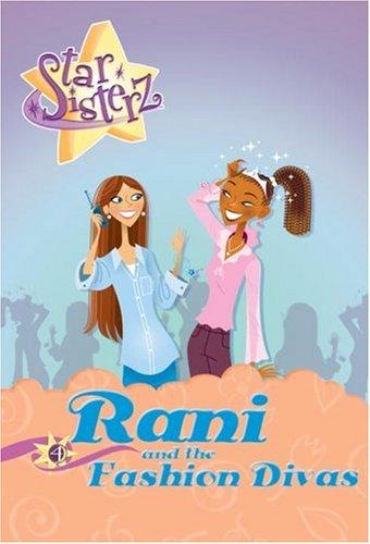 Rani and the Fashion Divas: Star Sisterz,: Anjali Banerjee