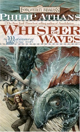 Whisper of Waves (Forgotten Realms: Watercourse Trilogy Book 1) (v. 1) (0786938374) by Athans, Philip