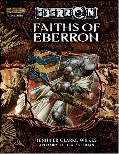 Faiths of Eberron (D&D 3.5 edition - Eberron Campaign Setting): Wilkes, Jennifer Clarke; ...