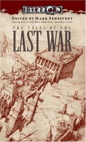 Tales of the Last War (Eberron Novels): Mark Sehestedt