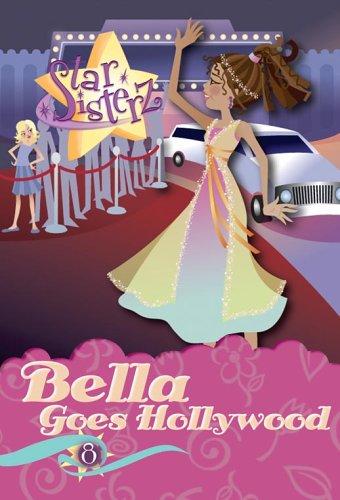 9780786940301: Bella Goes Hollywood (Star Sisterz)